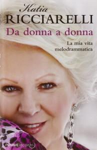 katia ricciarelli da donna a donna la mia vita melodrammatica libro piemme